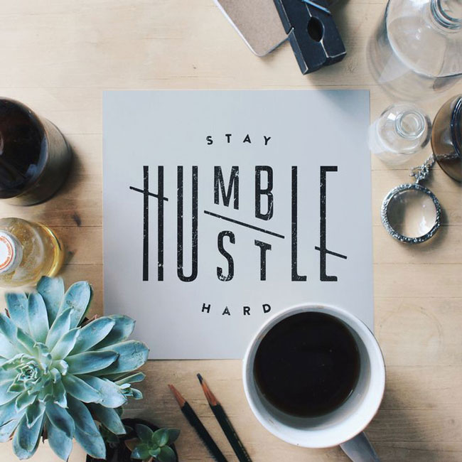 Good design Stay Humble Hustle Hard